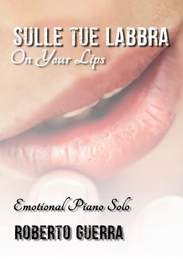 Sulle tue labbra, nuovo brano di Roberto Guerra